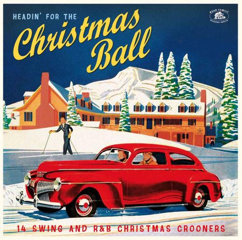 Headin' for the Christmas Ball: 14 Swing and R&B Christmas Crooners [LP] - VINYL
